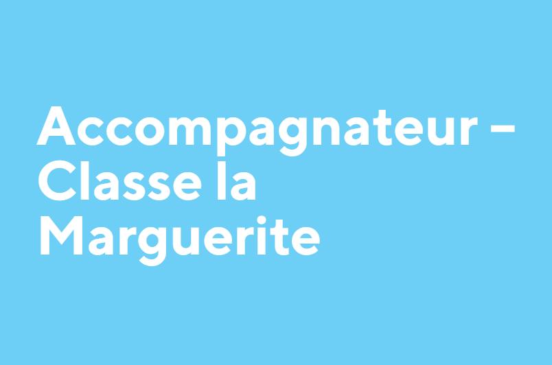 Accompagnateur – Classe la Marguerite